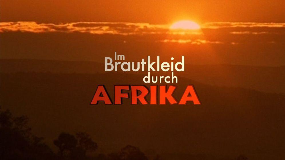 Im Brautkleid durch Afrika - Bildquelle: Foo